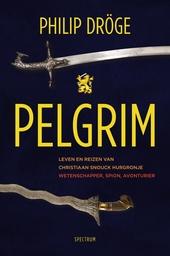Pelgrim : leven en reizen van Christiaan Snouck Hurgronje