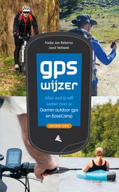 Gps wijzer : alles wat jij wilt weten over je Garmin outdoor gps en BaseCamp
