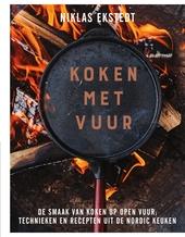 Koken met vuur : de smaak van koken op open vuur; technieken en recepten uit de Nordic keuken