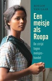 Een meisje als Roopa : de strijd tegen meisjeshandel