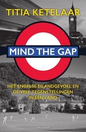 Mind the gap : het Engelse eilandgevoel en de vele tegenstellingen in één land