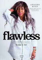 Flawless : over schoonheid, balans en how to shine (van binnenuit) ! : beautytips & -tricks
