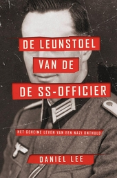 De leunstoel van de SS-officier : het geheime leven van een nazi onthuld