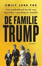 De familie Trump : een onthullend beeld van Amerika's machtigste familie