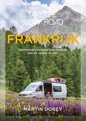 Frankrijk : inspirerende reisroutes door Frankrijk met de camper of auto