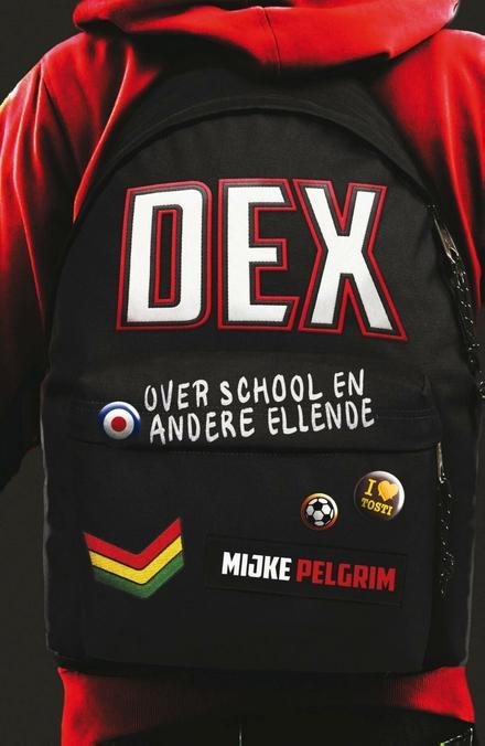 Dex : over school en andere ellende