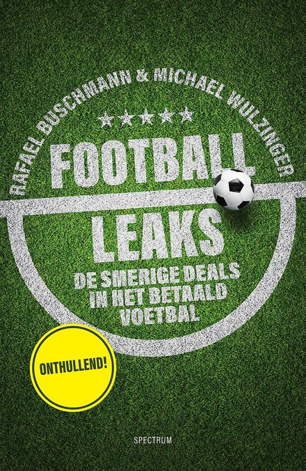 Football Leaks : de duistere deals in het internationale voetbal