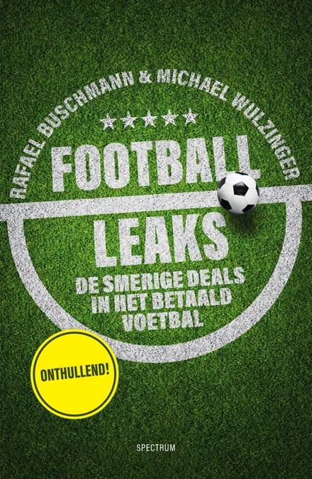 Football Leaks : de duistere deals in het internationale voetbal