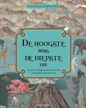 De hoogste berg, de diepste zee : geïllustreerd handboek over wonderen der natuur