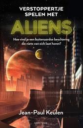 Verstoppertje spelen met aliens : hoe vind je een buitenaardse beschaving die niets van zich laat horen?