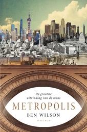 Metropolis : de grootste uitvinding van de mens