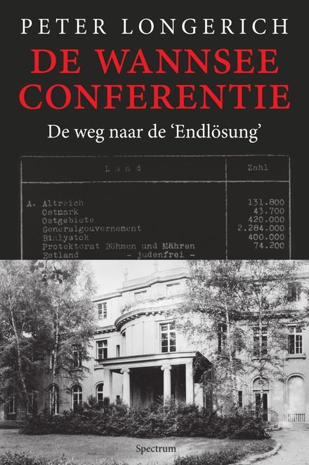 De Wannseeconferentie : de weg naar de 'Endlösung'
