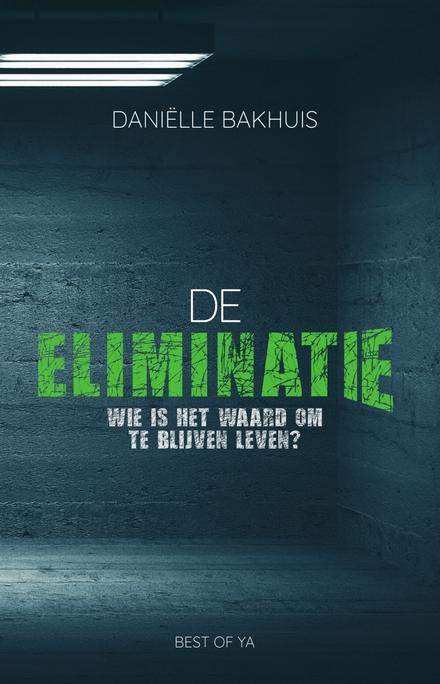 De eliminatie : wie is het waard om te blijven leven?
