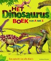 Het dinosaurusboek van A tot Z : een optocht van alle dino's