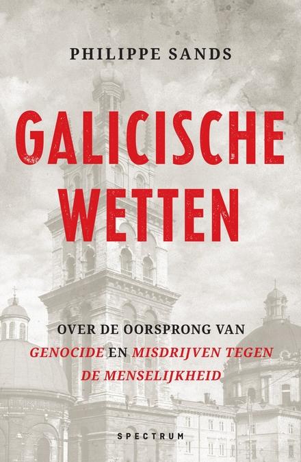 Galicische wetten : over de oorsprong van 'genocide' en 'misdaden tegen de menselijkheid'