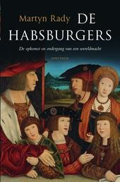De Habsburgers : de opkomst en ondergang van een wereldmacht