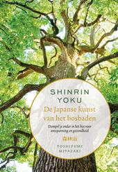 Shinrin-yoku : dompel je onder in het bos voor ontspanning en gezondheid