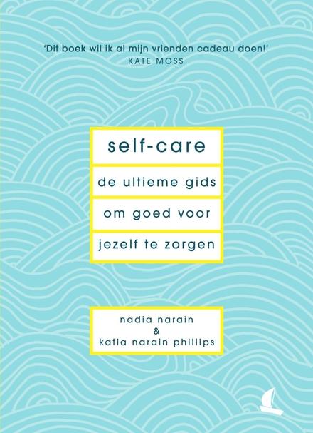 Self-care : de ultieme gids om goed voor jezelf te zorgen