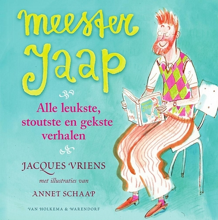 Meester Jaap : alle leukste, stoutste en gekste verhalen