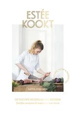 Estée kookt : de nieuwe Nederlandse keuken : eerlijke recepten & inspiratie voor thuis