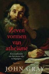 Zeven vormen van atheïsme : een zoektocht om het mens-zijn te begrijpen
