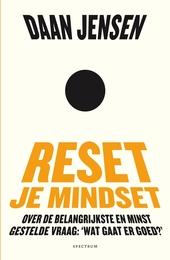Reset je mindset : over de belangrijkste en minst gestelde vraag: 'Wat gaat er goed?'