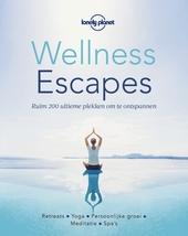 Wellness escapes : ruim 200 ultieme plekken om te ontspannen : retreats, yoga, persoonlijke groei, meditatie, spa's