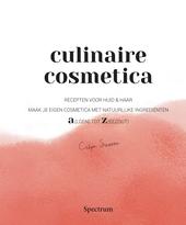 Culinaire cosmetica : recepten voor huid & haar : maak je eigen cosmetica met natuurlijke ingrediënten : a(lgen) t...