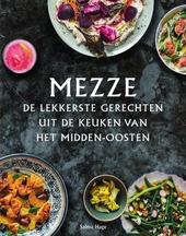 Mezze : de lekkerste gerechten uit de keuken van het Midden-Oosten
