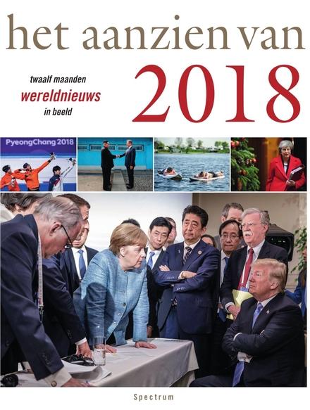Het aanzien van 2018 : twaalf maanden wereldnieuws in beeld