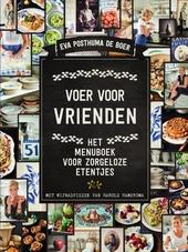 Voer voor vrienden : het menuboek voor zorgeloze etentjes
