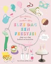 Elke dag een feestje! : stap voor stap bakken en knutselen