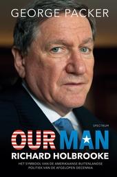 Our man : Richard Holbrooke : het symbool van de Amerikaanse buitenlandse politiek van de afgelopen decennia
