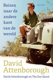 Reizen naar de andere kant van de wereld : David Attenborough en Zoo Quest