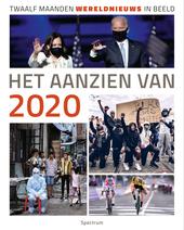 Het aanzien van 2020 : twaalf maanden wereldnieuws in beeld