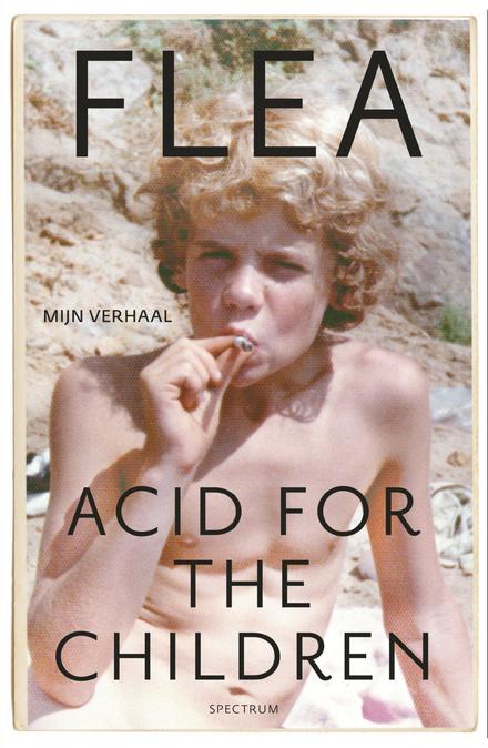 Acid for the children : mijn verhaal