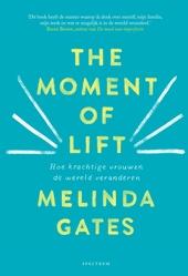 The moment of lift : hoe krachtige vrouwen de wereld veranderen