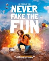 Never fake the fun : het Kwebbelkop boek : hoe je een succesvolle YouTuber kan worden door plezier te hebben