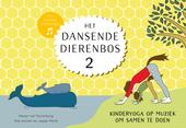 Het dansende dierenbos : kinderyoga op muziek voor met z'n tweetjes. 2
