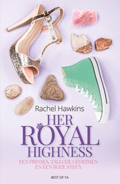 Her royal highness : een prinses, talloze geheimen en een roze steen
