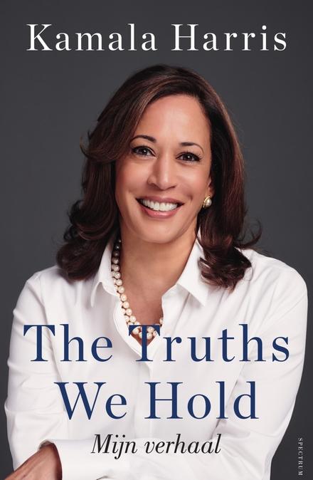 The truths we hold : mijn verhaal