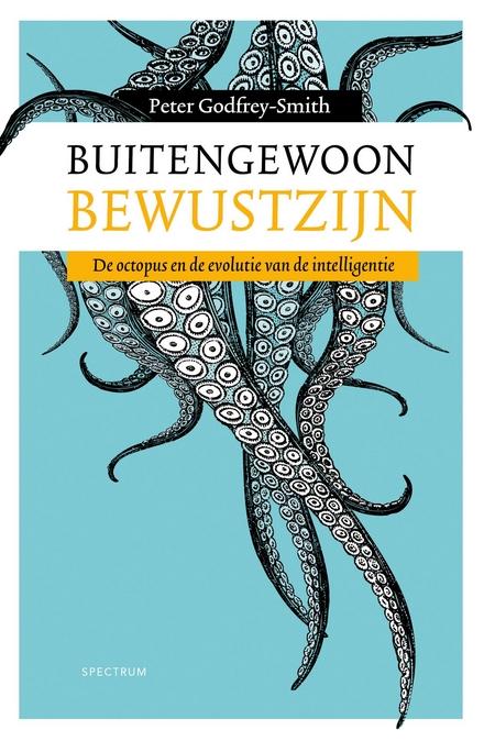 Buitengewoon bewustzijn : de octopus en de evolutie van de intelligentie