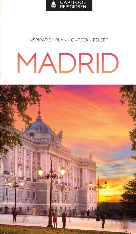 Madrid : inspiratie, plan, ontdek, beleef