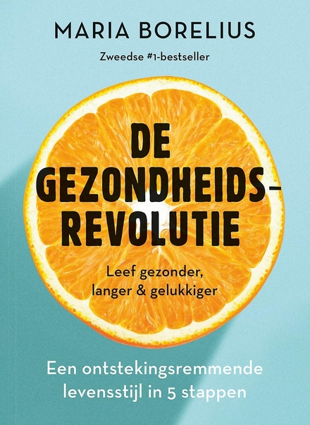 De gezondheidsrevolutie : het ontstekingsremmende vijfstappenplan dat je leven zal veranderen : voeding, onderzoek,...