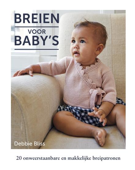 Breien voor baby's : 20 onweerstaanbare en makkelijke breipatronen