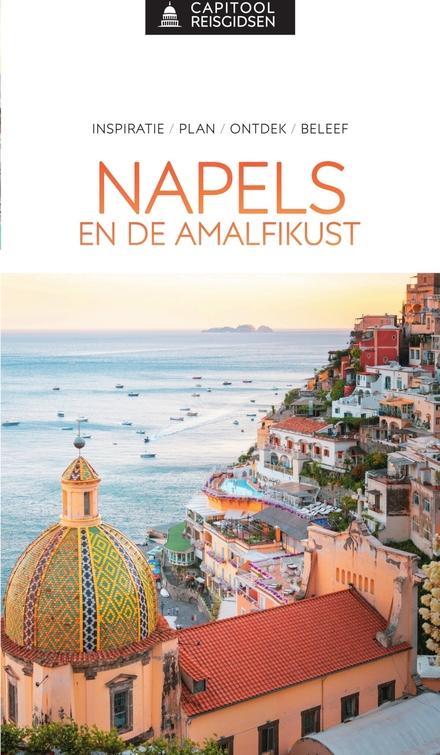 Napels en de Amalfikust : inspiratie, plan, ontdek, beleef