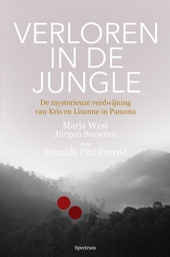 Verloren in de jungle : de mysterieuze verdwijning van twee Nederlandse meisjes in Panama