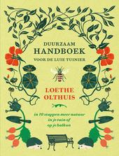 Duurzaam handboek voor de luie tuinier : in 10 stappen meer natuur in je tuin of op je balkon