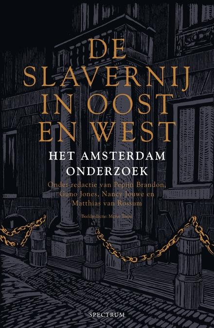 De slavernij in Oost en West : het Amsterdam-onderzoek