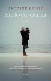 Het leven, daarna : memoir